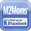 Follow M2Moms on Facebook!